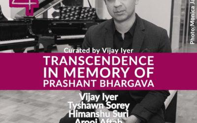 TRANSCENDENCE in memory of Prashant Bhargava